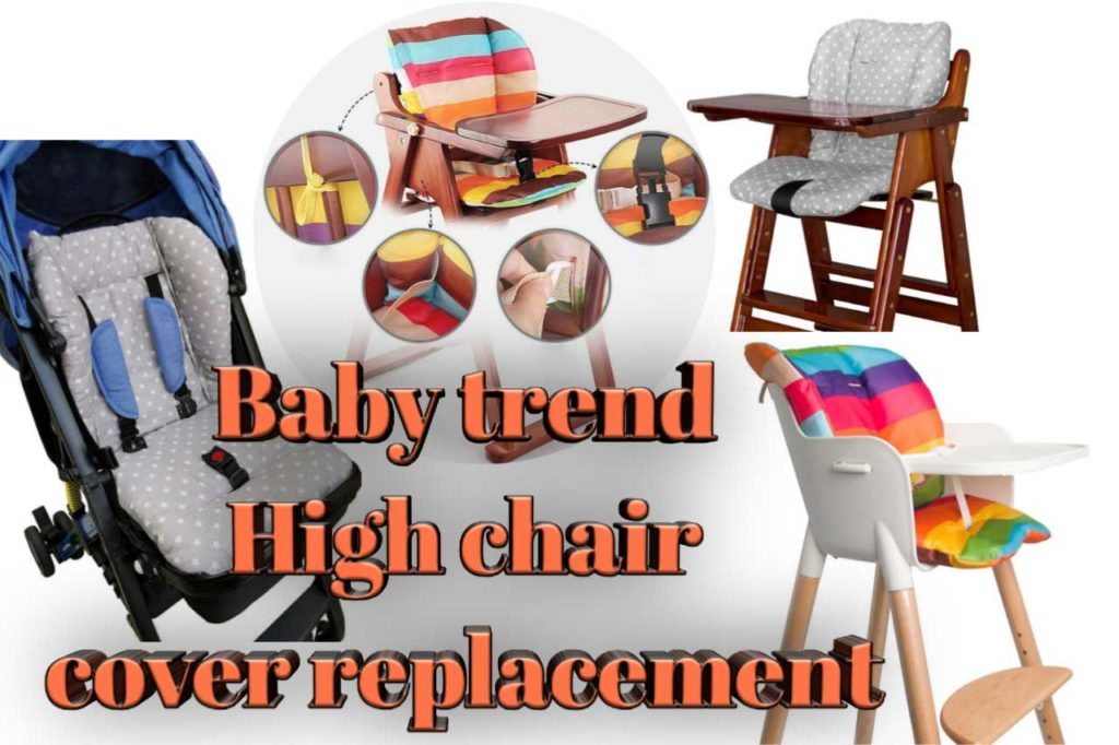 baby trend high chair cover replacement