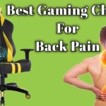 Best Gaming Chair For Back Pain office chair for back pain 2020
