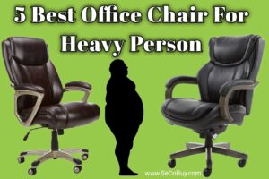 5 Best Office Chair For Heavy Person 2020 These Chairs will be perfect for you