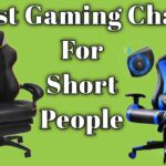 5 Best Gaming Chair For Short Person – But remember you must keep these features in mind