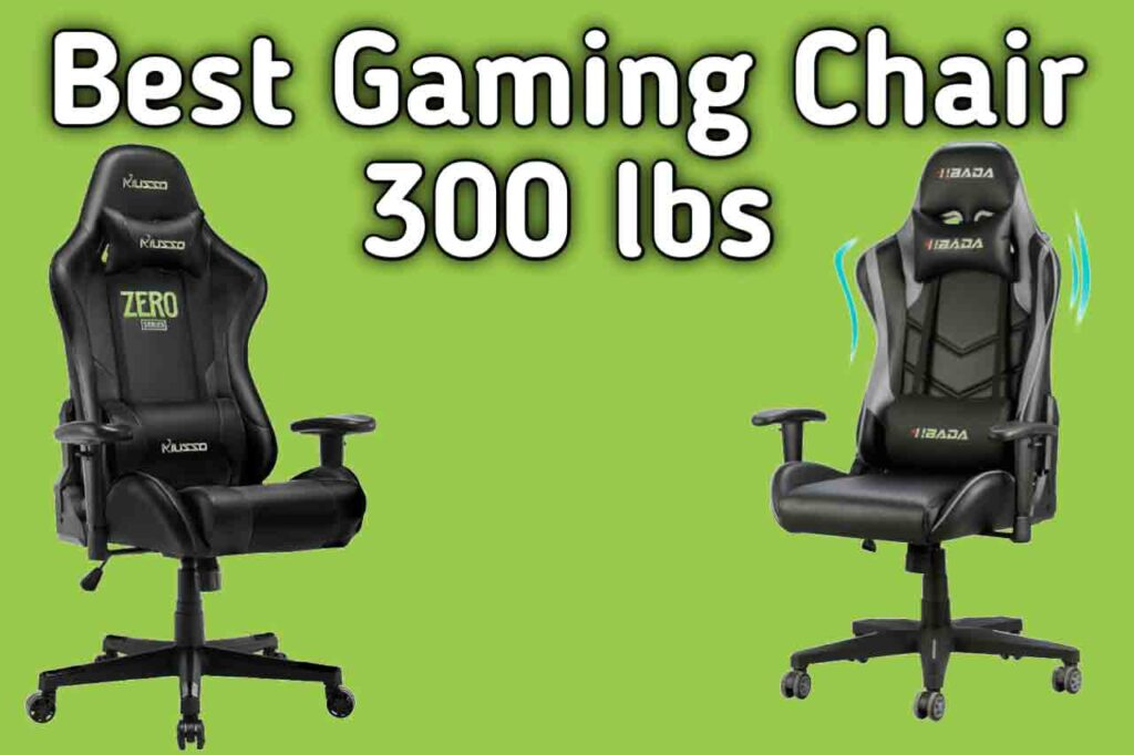 Best 3 Gaming Chair 300 lbs SeCobuy