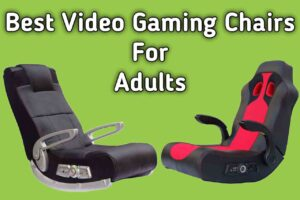 Best Video Gaming Chairs For Adults {Updated}