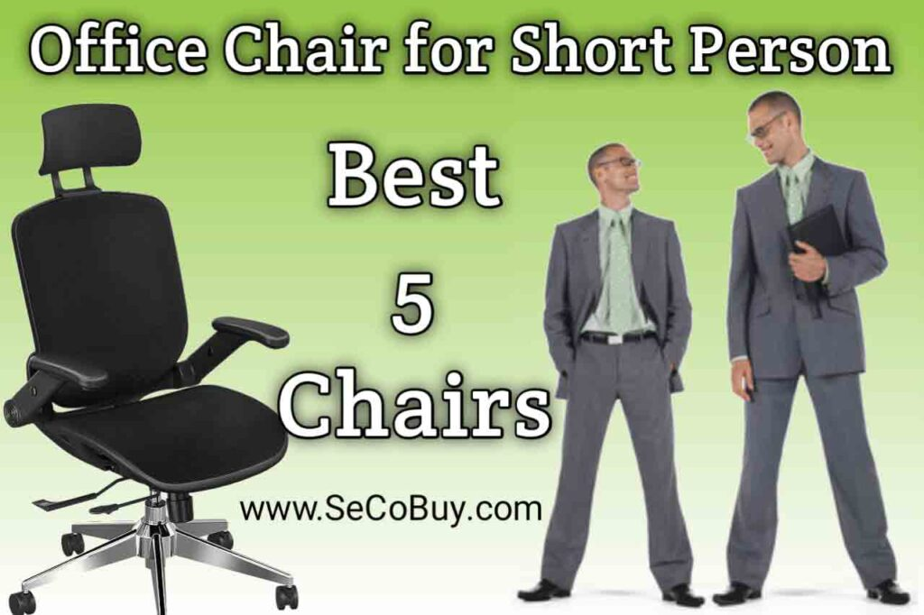 3 Best Office Chair For Short Person 2021 SeCoBuy